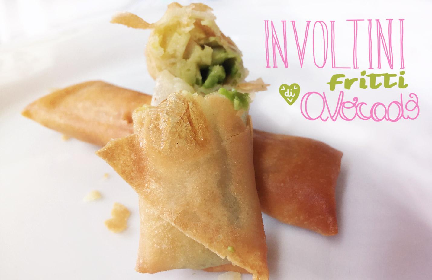 [RICETTA] Involtini fritti di avocado